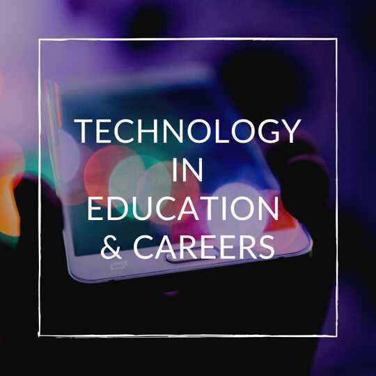 Technology in Education & Careers