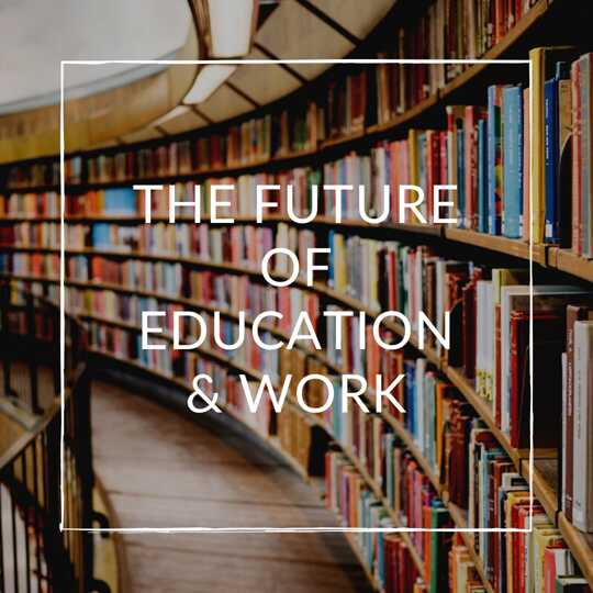 The Future of Education & Work